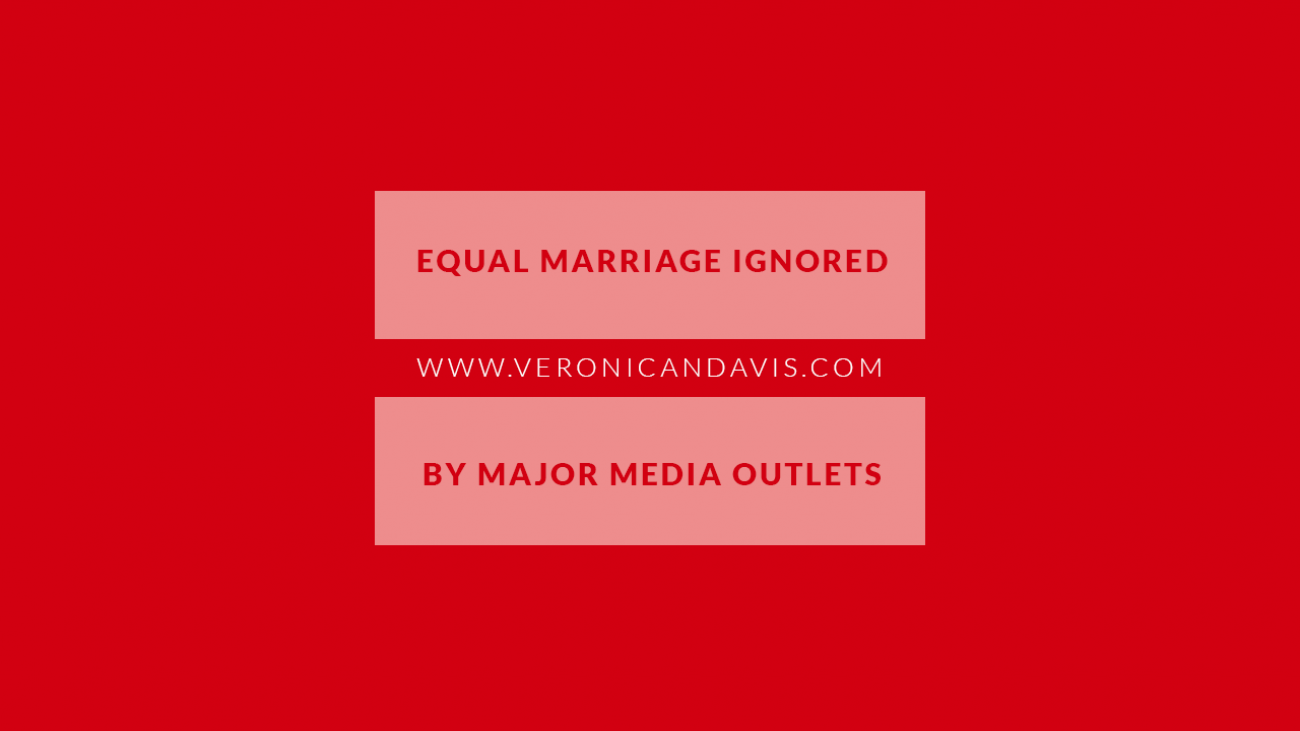 EQUAL MARRIAGE IGNORED BY MAJOR MEDIA OUTLETS