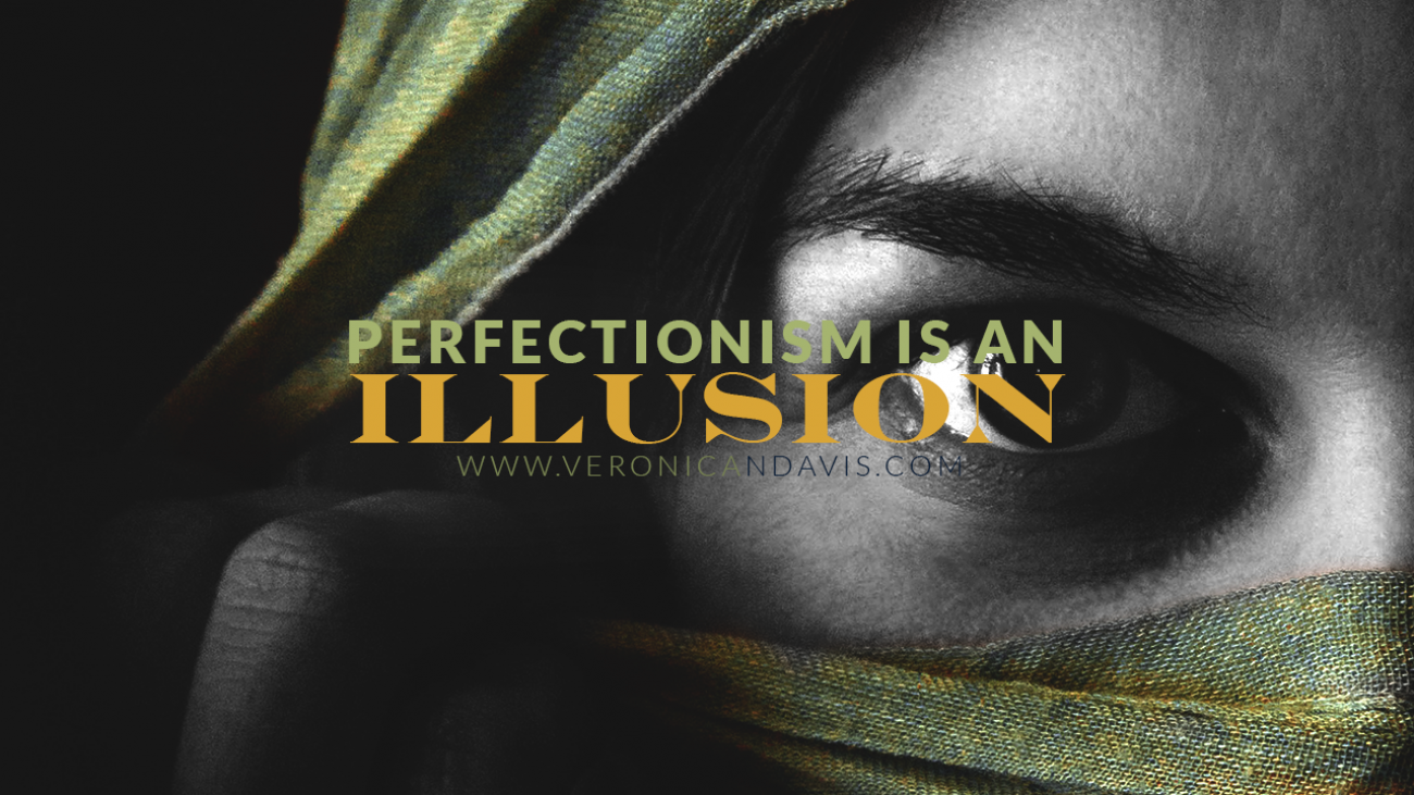 Perfectionism is an Illusions - Author Veronica N. Davis - Graphic Designer Veronica Davis