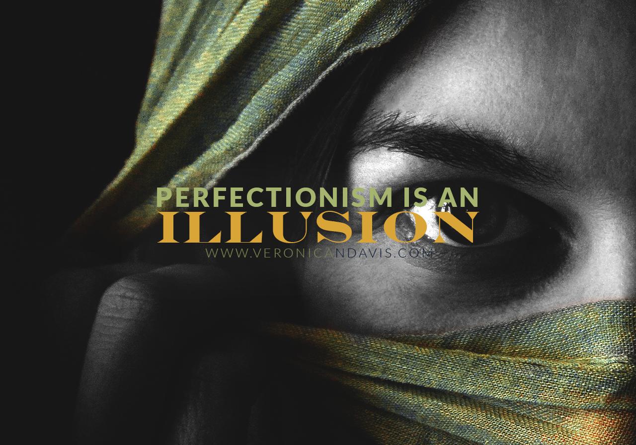 Perfectionism is an Illusions - Author Veronica N. Davis - Graphic Designer Veronica Davis