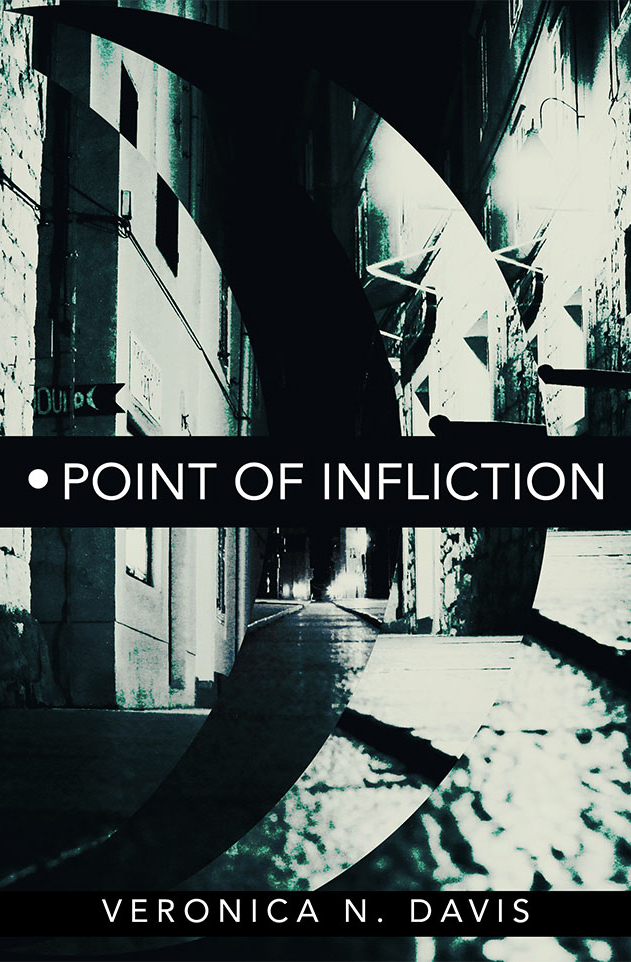 Point of Infliction by Veronica N. Davis