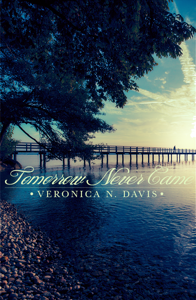 Tomorrow Never Came by Veronica N. Davis