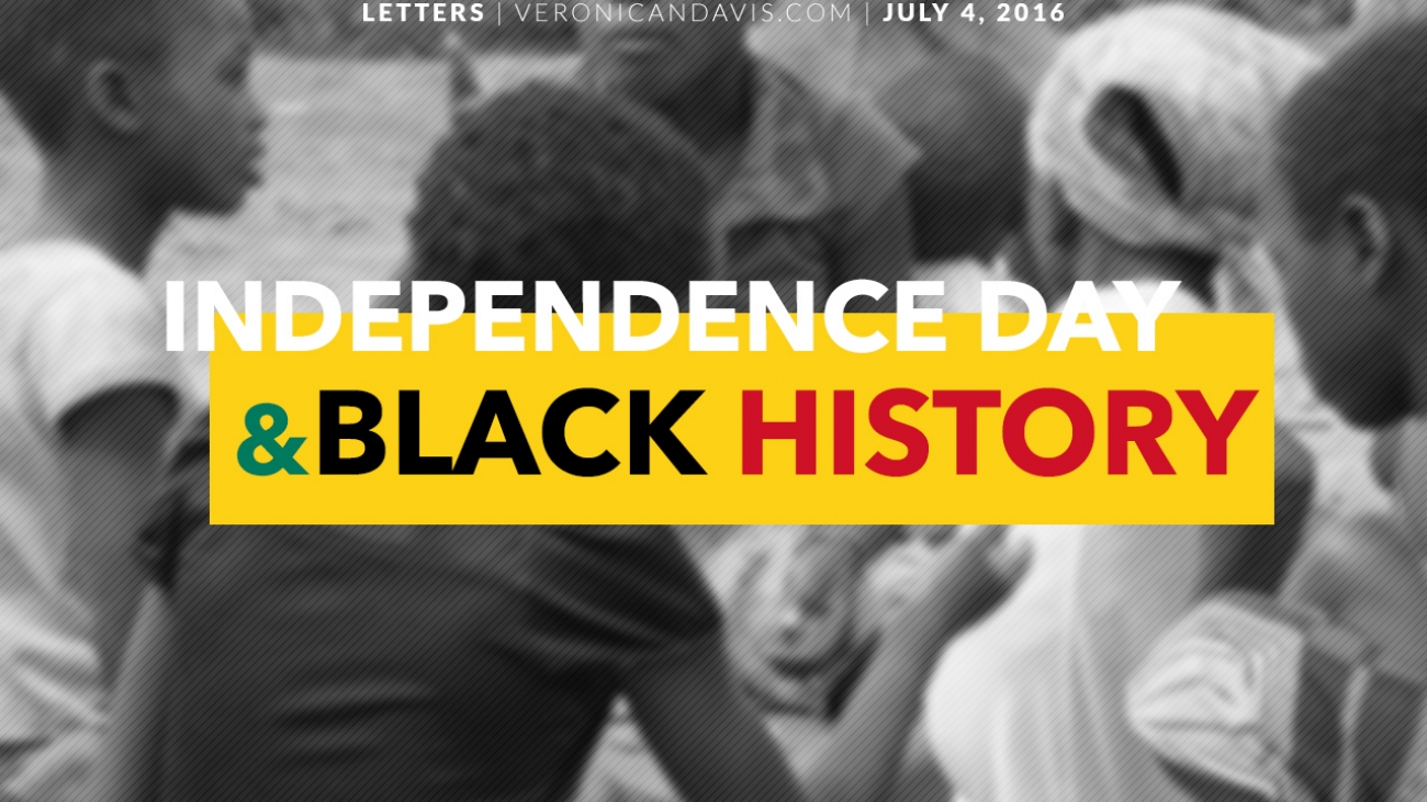 Black History 1863 & Independence Day 1776