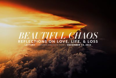 Beautiful Chaos: A Reflection of Love, Life, and Loss - Blog Entry