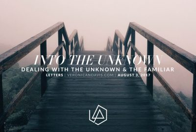 Into the Unknown - A Veronica N. Davis Blog Entry - Linkin Park Chester Bennington Farewell