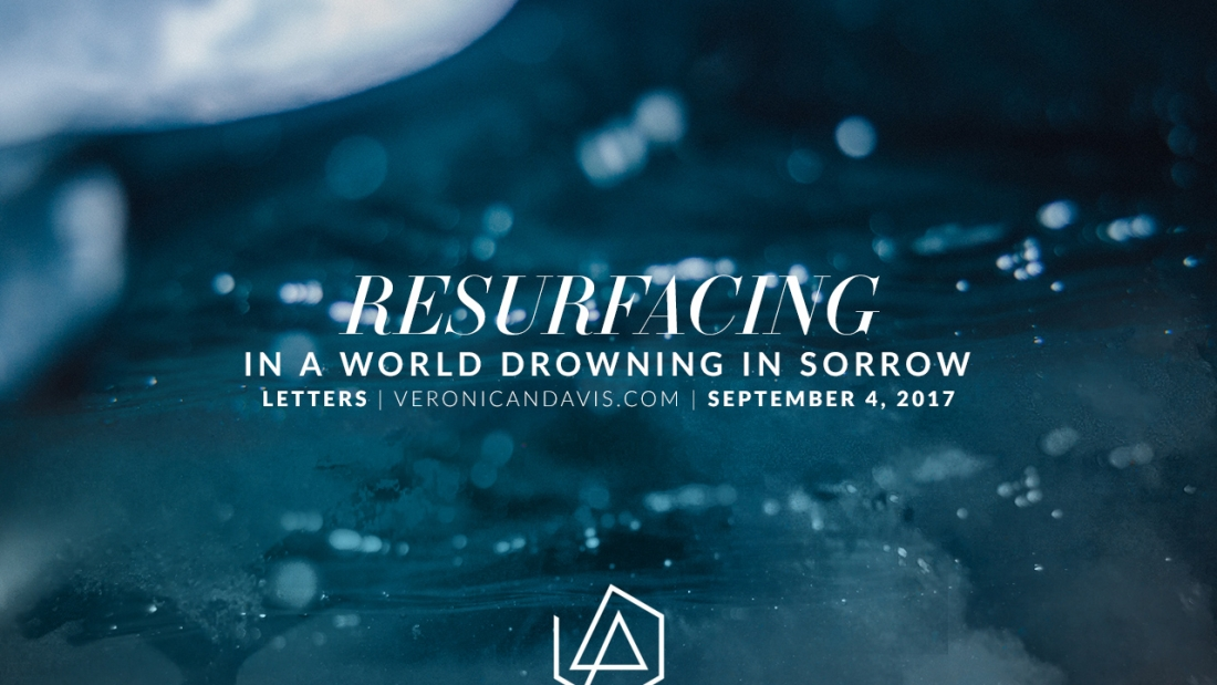 Resurfacing in a world drowning in sorrow - Veronica N. Davis