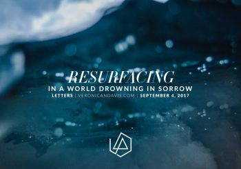 Resurfacing in a world drowning in sorrow - Veronica N. Davis