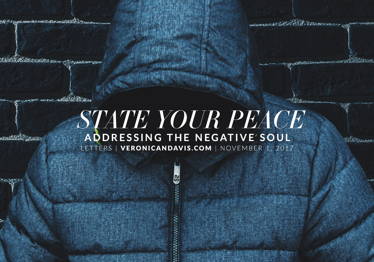 State Your Peace - Addressing the Negative Soul - A Blog Entry by Veronica N Davis