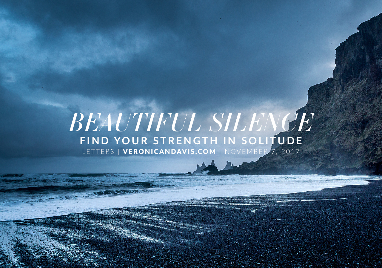 Beautiful Silence: Find Your Strength in Solitude